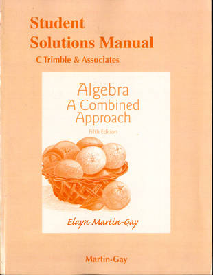 Student Solutions Manual for Algebra: A Combined Approach (Paperback)