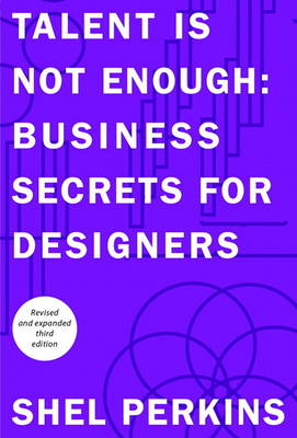 Talent is Not Enough: Business Secrets for Designers (Paperback)