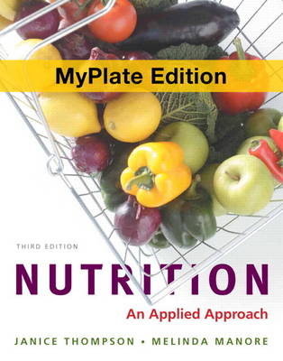 Nutrition: An Applied Approach, MyPlate Edition, Plus MasteringNutrition with MyDietAnalysis with Etext -- Access Card Pa
