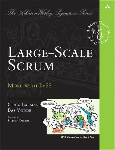 Large-Scale Scrum: More with LeSS - Addison-Wesley Signature Series (Cohn) (Paperback)