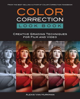 Color Correction Look Book: Creative Grading Techniques for Film and Video (Paperback)