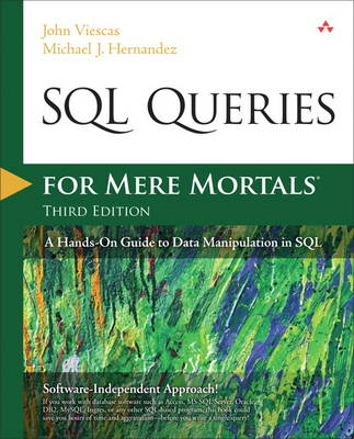 SQL Queries for Mere Mortals: A Hands-On Guide to Data Manipulation in SQL (Paperback)