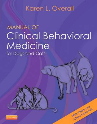 Manual of Clinical Behavioral Medicine for Dogs and Cats (Paperback)