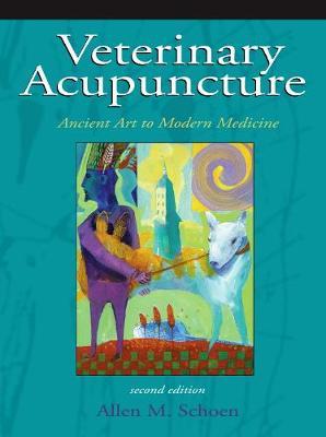Veterinary Acupuncture: Ancient Art to Modern Medicine (Hardback)