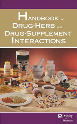 Mosby's Handbook of Drug-herb and Drug-supplement Interactions (Paperback)
