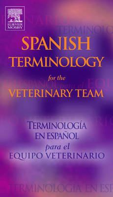 Spanish Terminology for the Veterinary Team (Paperback)