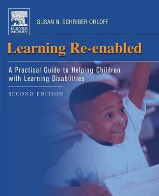 Learning Re-Enabled: A Practical Guide to Helping Children with Learning Disabilities (Paperback)