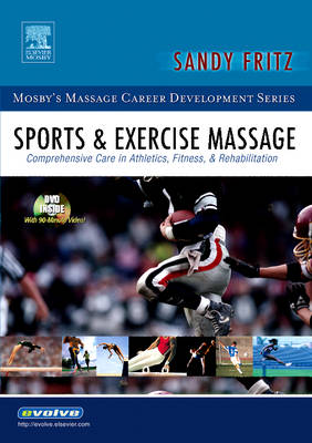 Sports and Exercise Massage: Comprehensive Care in Athletics, Fitness, and Rehabilitation - Mosby's Massage Career Development (Paperback)