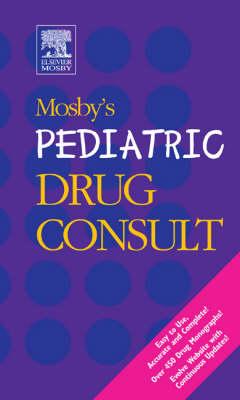 Mosby's Pediatric Drug Consult (Paperback)