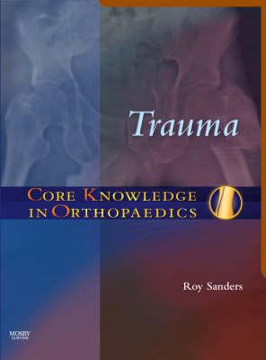 Core Knowledge in Orthopaedics: Trauma - Core Knowledge in Orthopaedics (Hardback)
