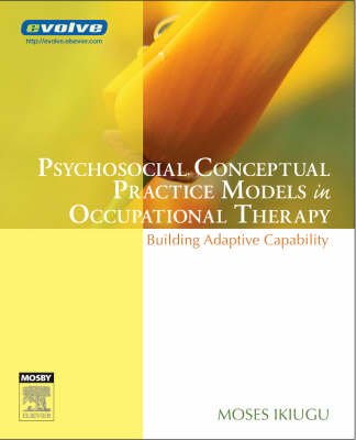 Psychosocial Conceptual Practice Models in Occupational Therapy: Building Adaptive Capability (Paperback)