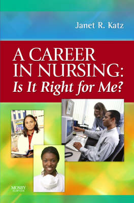 A Career in Nursing: Is it right for me? (Paperback)