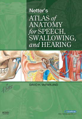 Netter's Atlas of Anatomy for Speech, Swallowing, and Hearing (Paperback)