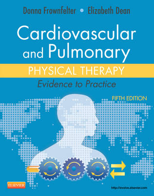 Cardiovascular and Pulmonary Physical Therapy: Evidence to Practice (Hardback)