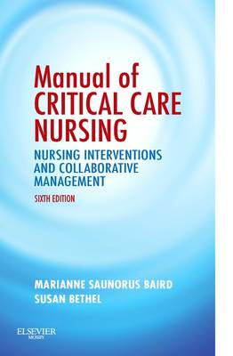 Manual of Critical Care Nursing: Nursing Interventions and Collaborative Management (Hardback)