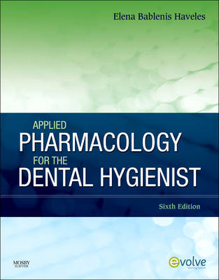 Applied Pharmacology for the Dental Hygienist (Paperback)