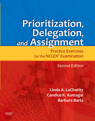 Prioritization, Delegation, and Assignment: Practice Exercises for the NCLEX Examination (Paperback)