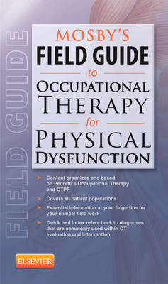 Mosby's Field Guide to Occupational Therapy for Physical Dysfunction (Paperback)