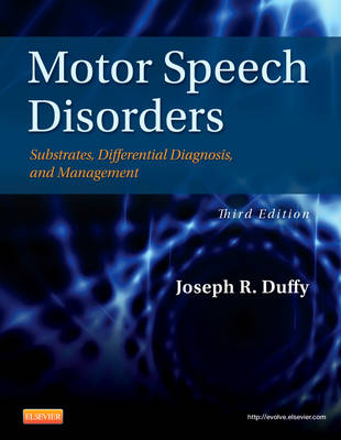 Motor Speech Disorders: Substrates, Differential Diagnosis, and Management (Hardback)