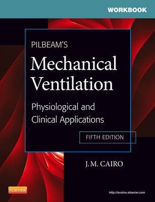 Workbook for Pilbeam's Mechanical Ventilation: Physiological and Clinical Applications (Paperback)