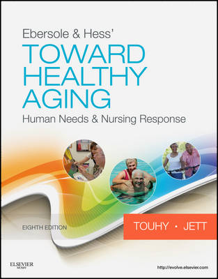 Ebersole & Hess' Toward Healthy Aging: Human Needs and Nursing Response (Paperback)