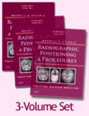Merrill's Atlas of Radiographic Positioning and Procedures: v. 1-3 (Hardback)