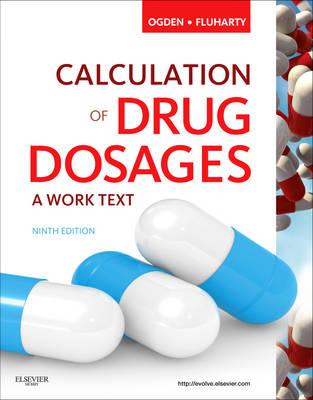 Calculation of Drug Dosages: A Work Text (Paperback)