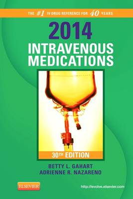 2014 Intravenous Medications: A Handbook for Nurses and Health Professionals (Spiral bound)