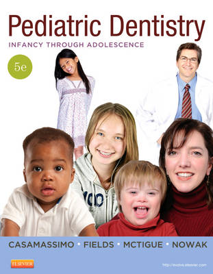 Pediatric Dentistry: Infancy through Adolescence (Hardback)