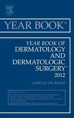 Year Book of Dermatology and Dermatological Surgery 2012 - Year Books 2012 (Hardback)