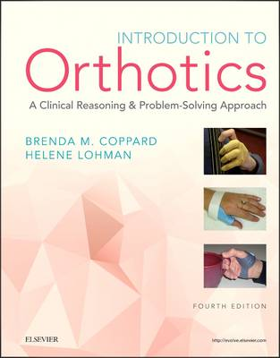 Introduction to Orthotics: A Clinical Reasoning and Problem-Solving Approach (Paperback)