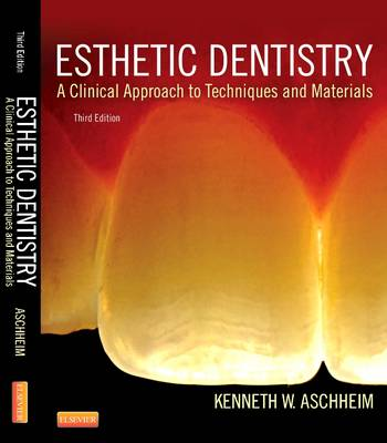 Esthetic Dentistry: A Clinical Approach to Techniques and Materials (Hardback)