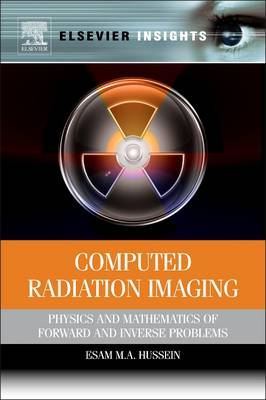 Computed Radiation Imaging: Physics and Mathematics of Forward and Inverse Problems (Paperback)