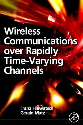 Wireless Communications Over Rapidly Time-Varying Channels (Paperback)