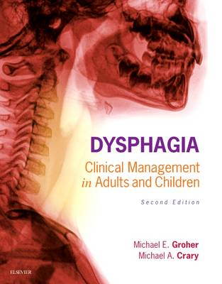 Dysphagia: Clinical Management in Adults and Children (Hardback)