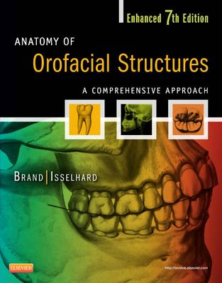 Anatomy of Orofacial Structures - Enhanced Edition: A Comprehensive Approach (Paperback)