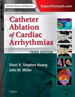 Catheter Ablation of Cardiac Arrhythmias (Hardback)