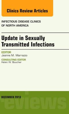 Update in Sexually Transmitted Infections, an Issue of Infectious Disease Clinics - The Clinics: Internal Medicine 27-4 (Hardback)