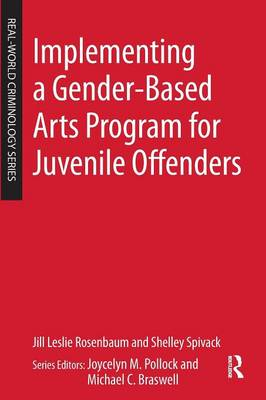 Implementing a Gender-Based Arts Program for Juvenile Offenders (Paperback)