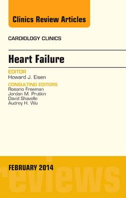 Heart Failure, An Issue of Cardiology Clinics - The Clinics: Internal Medicine 32-1 (Hardback)