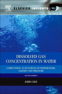 Dissolved Gas Concentration in Water: Computation as Functions of Temperature, Salinity and Pressure (Revised) (Paperback)