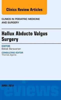 Hallux Abducto Valgus Surgery, An Issue of Clinics in Podiatric Medicine and Surgery: Volume 31-2 - The Clinics: Internal Medicine (Hardback)