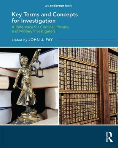 Key Terms and Concepts for Investigation: A Reference for Criminal, Private, and Military Investigators (Paperback)