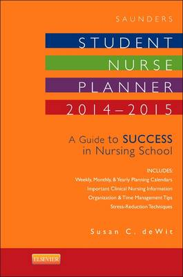Saunders Student Nurse Planner 2014-2015: A Guide to Success in Nursing School (Spiral bound)