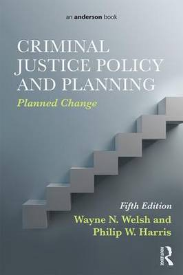 Criminal Justice Policy and Planning: Planned Change (Paperback)