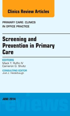 Screening and Prevention in Primary Care, an Issue of Primary Care: Clinics in Office Practice - The Clinics: Internal Medicine 41-2 (Hardback)