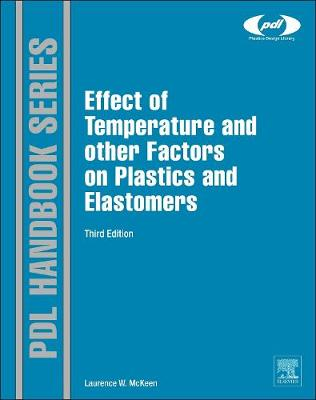 The Effect of Temperature and other Factors on Plastics and Elastomers - Plastics Design Library (Hardback)