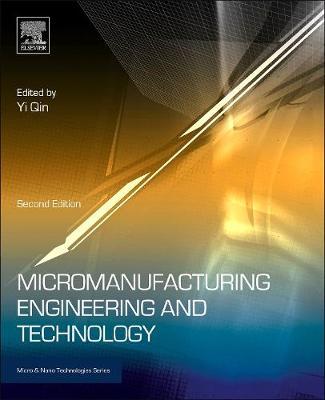 Micromanufacturing Engineering and Technology - Micro & Nano Technologies (Hardback)