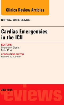 Cardiac Emergencies in the ICU , An Issue of Critical Care Clinics - The Clinics: Internal Medicine 30-3 (Hardback)