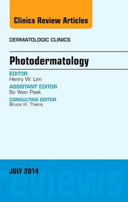 Photodermatology, An Issue of Dermatologic Clinics - The Clinics: Dermatology 32-3 (Hardback)